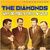 The Diamonds - Why Do Fools Fall in Love (Remastered)