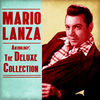 Mario Lanza - Anthology: The Deluxe Collection (Remastered)