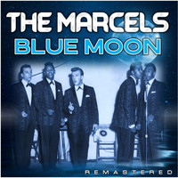 The Marcels - Blue Moon (Remastered)