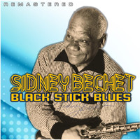 Sidney Bechet - Black Stick Blues (Remastered)