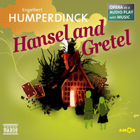 Engelbert Humperdinck - Hansel and Gretel (Opera as a Audio play with Music)