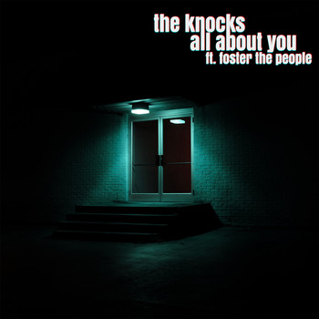 The Knocks - All About You (feat. Foster The People)