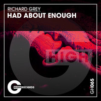 Richard Grey - Had About Enough