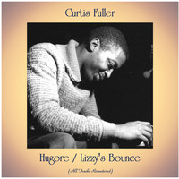 Curtis Fuller - Hugore / Lizzy's Bounce (All Tracks Remastered)