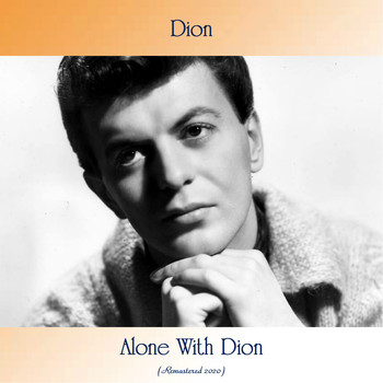Dion - Alone With Dion (Remastered 2020)