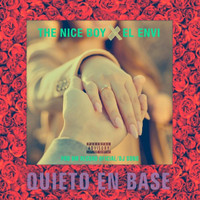 The Nice Boy - Quieto en Base (feat. El Envi)