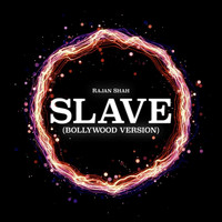 Rajan Shah - Slave (Bollywood Version)