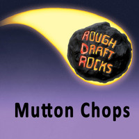 Rough Draft Rocks - Mutton Chops