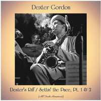 Dexter Gordon - Dexter's Riff / Settin' the Pace, Pt. 1 & 2 (All Tracks Remastered)