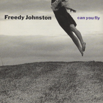 Freedy Johnston - Can You Fly