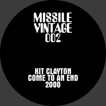 Kit Clayton - Come To An End (2000)