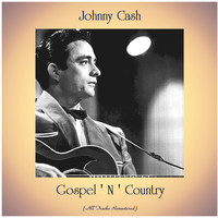 Johnny Cash - Gospel ' N ' Country (All Tracks Remastered)
