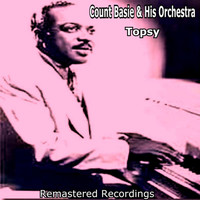Count Basie & His Orchestra - Topsy