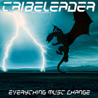 Tribeleader - EVERYTHING MUST CHANGE