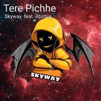 Skyway - Tere Pichhe (feat. Atumia)