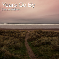 Simon Walker - Years Go By