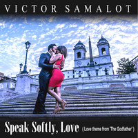 "Victor Samalot - Speak Softly, Love (Love Theme from ""The Godfather"")"