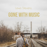 Lewis Stevens - Gone with Music