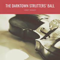 Jimmy Dorsey - The Darktown Strutters' Ball