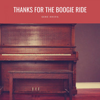Gene Krupa - Thanks For The Boogie Ride