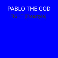 PABLO THE GOD / - Fight (Freestyle)