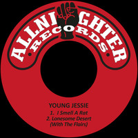 Young Jessie - I Smell a Rat / Lonesome Desert (with the Flairs)