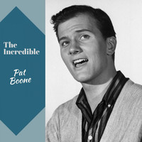 Pat Boone - The Incredible Pat Boone (Explicit)