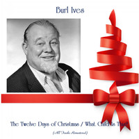 Burl Ives - The Twelve Days of Christmas / What Child Is This? (All Tracks Remastered)
