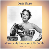Dinah Shore - Somebody Loves Me / My Buddy (All Tracks Remastered)