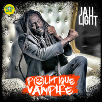 Jah Light - Politique Vampire (Explicit)