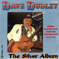 Dave Dudley - Silver Album (Remastered 2020)