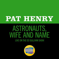 Pat Henry - Astronauts, Wife And Name (Live On The Ed Sullivan Show, April 8, 1962)