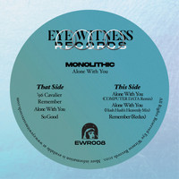 Monolithic - Alone With You (Remixes)
