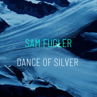 Sam Fugler - Dance of Silver