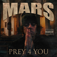 Mars - Prey 4 You (Explicit)