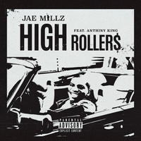 Jae Millz - High Rollers (feat. Anthiny King) (Explicit)