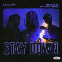 Lil Durk - Stay Down (Explicit)