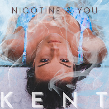Kent - Nicotine & You (Explicit)