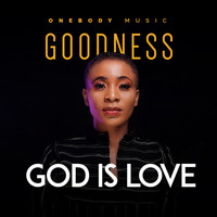 Goodness - God Is Love