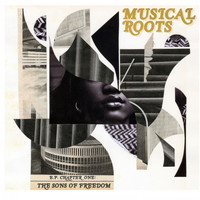 Musical Roots - Chapter One: The Sons of Freedom