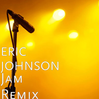 Eric Johnson - Jam (Remix) (Explicit)
