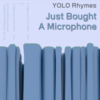 YOLO Rhymes - Just Bought a Microphone
