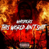 Whispers - This World Ain't Shit (Explicit)