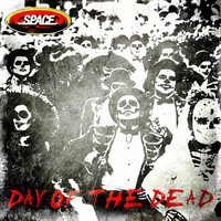 Space - Day of the Dead