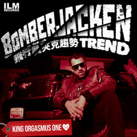 King Orgasmus One - Bomberjacken Trend (Explicit)