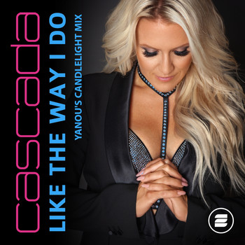 Cascada - Like the Way I Do (Yanou's Candlelight Mix)