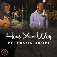 Peterson Okopi - Have Your Way