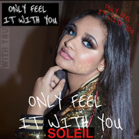 Soleil - Only Feel It with You