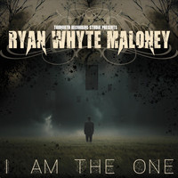 Ryan Whyte Maloney - I Am the One