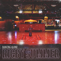 Rigby Summer - Dancing Alone
